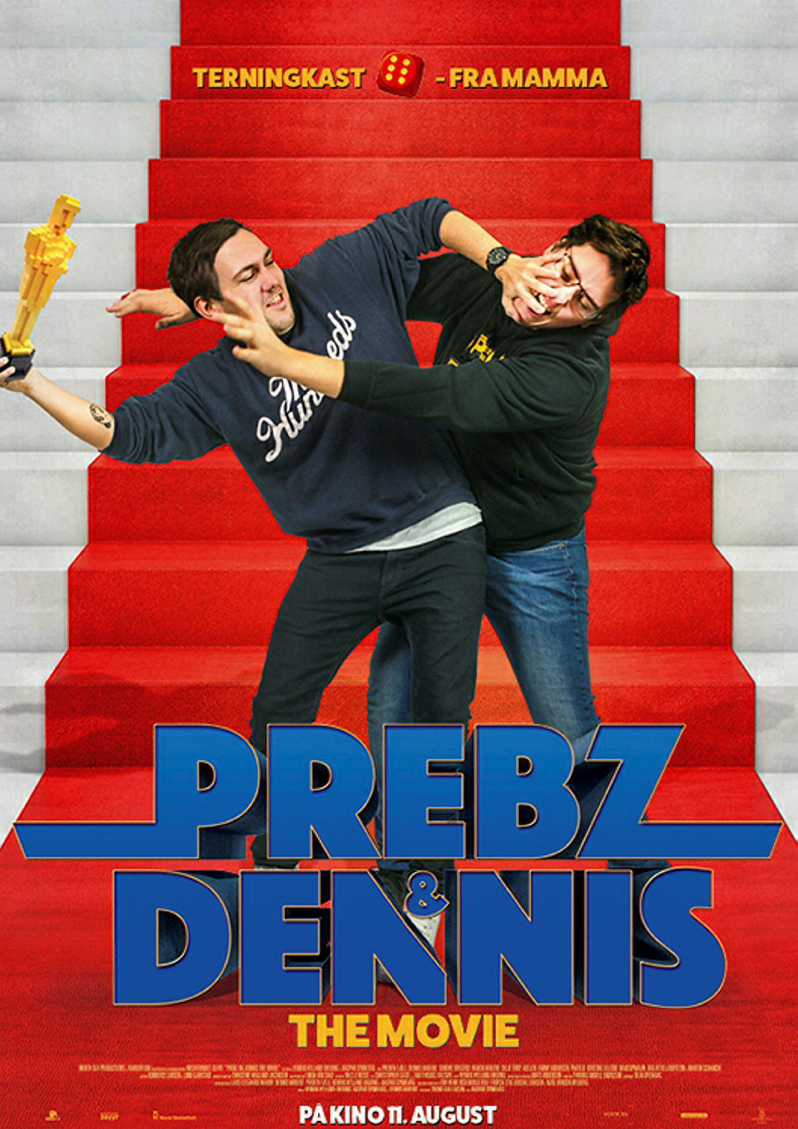 Prebz og Dennis: The Movie.